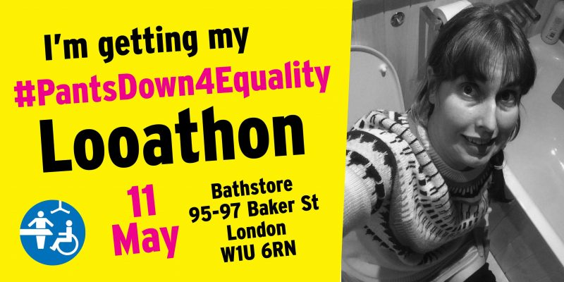 Photo of Vaila on the loo, with text: I'm getting my pants down 4 equality, Looathon, 11 May, Bathstore, Bathstore, Baker St London