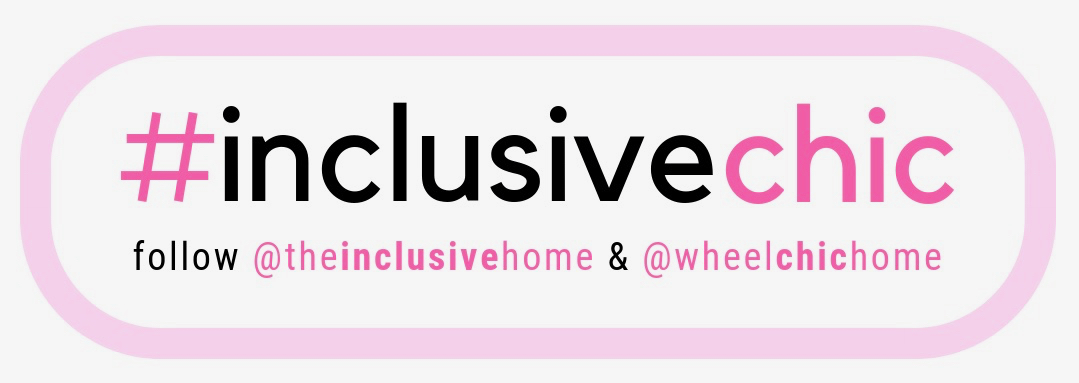 text graphic: #inclusivechic follow @theinclusivehome & @wheelchichome